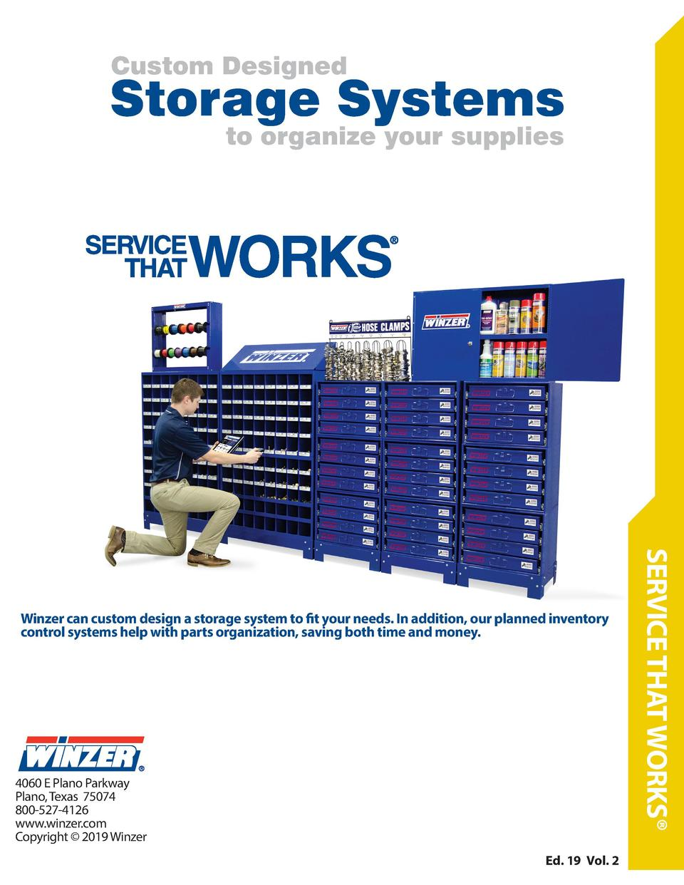 Custom Designed  Storage Systems to organize your supplies  4060 E Plano Parkway Plano, Texas 75074 800-527-4126 www.winze...